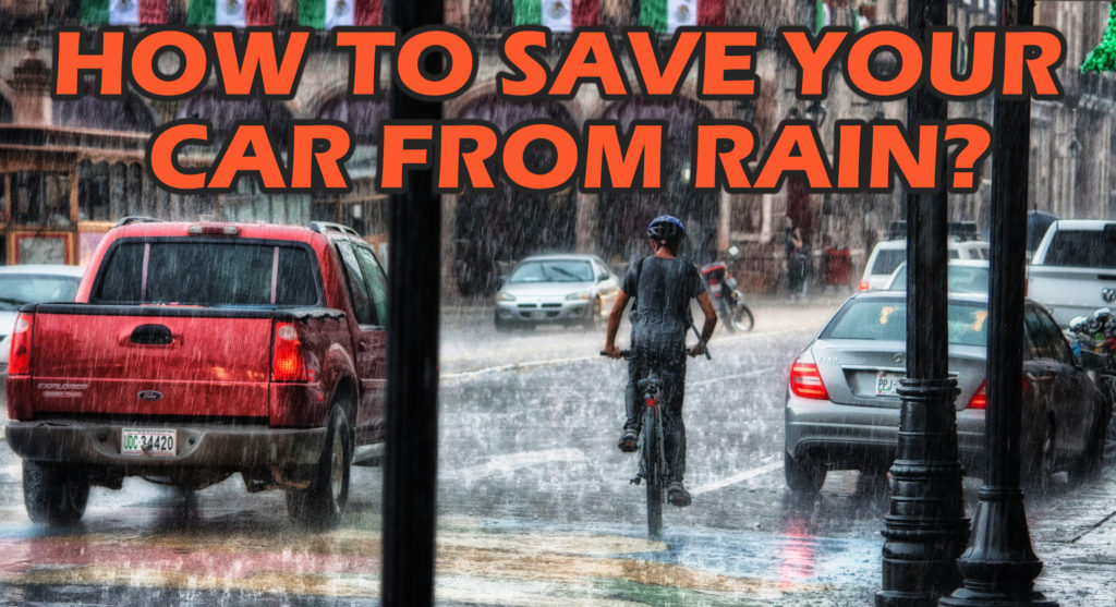 How to protect your car from rain